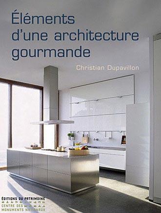 l ments d 39 une architecture gourmande toqu 39 en livre sur. Black Bedroom Furniture Sets. Home Design Ideas